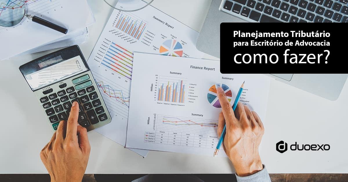 Planejamento Tributario Como Fazer Para Escritorio De Advocacia - Contabilidade em Santa Catarina - SC |  Duoexo Contabilidade - Planejamento tributário para escritório de advocacia – como fazer?